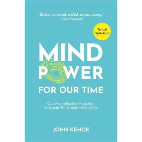 Foto Produk Mind Power For Our Time - John Kehoe - Baca dari Republik Fiksi