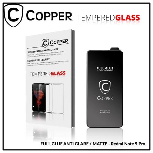 Foto Produk Redmi Note 9 Pro - COPPER Tempered Glass Full Glue ANTI GLARE - MATTE dari Copper Indonesia