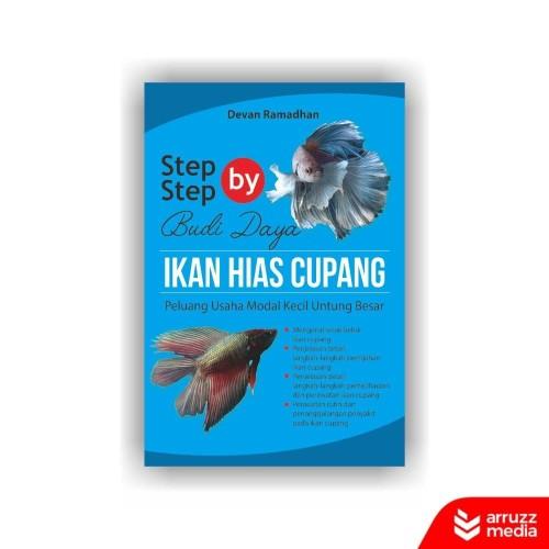 Foto Produk Buku Step by Step Budidaya Ikan Hias Cupang dari arruzz media store