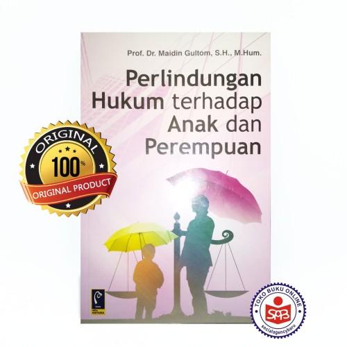 Foto Produk Perlindungan Hukum Terhadap Anak dan Perempuan - Maidin Gultom dari Social Agency Baru