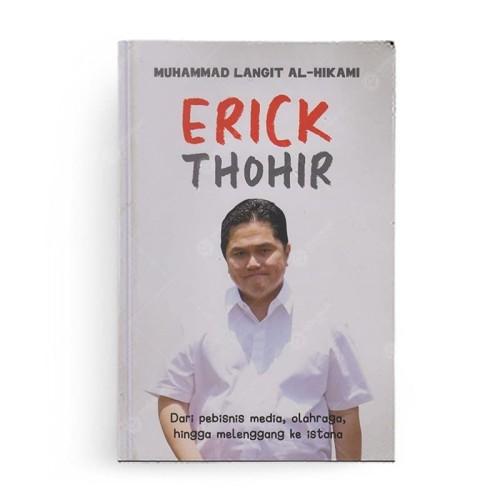 Foto Produk Erick Thohir Dari Pebisnis Media, Olahraga, Hingga Melenggang ke Istan dari Berdikari Book