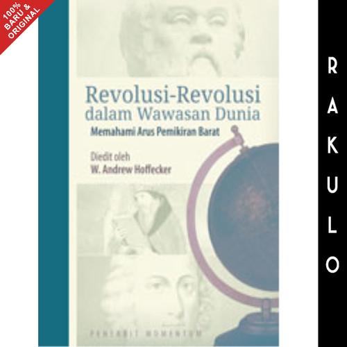 Foto Produk Buku Revolusi-Revolusi dalam Wawasan Dunia - Andrew Hoffecker dari Rakulo
