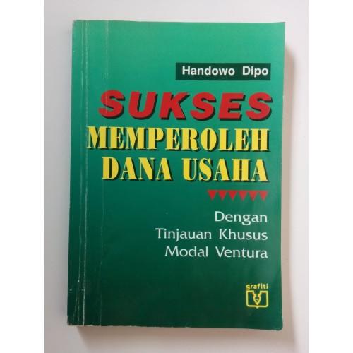 Foto Produk Buku Sukses Memperoleh Dana Usaha Dengan Tinjauan Khusus Modal Ventura dari Toko Buku Bekas Aksiku