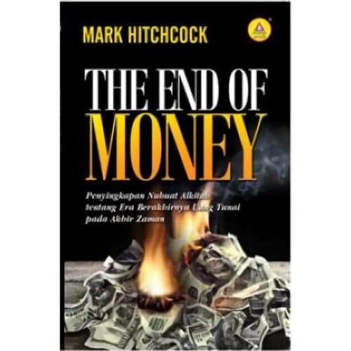 Foto Produk The End Of Money, Penyingkapan Nubuat Alkitab Tentang Era Berakhirnya dari Andi Offset Online