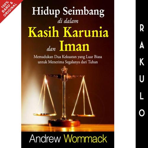 Foto Produk Buku Hidup Seimbang di dalam Kasih Karunia dan Iman Andrew Wommack dari Rakulo