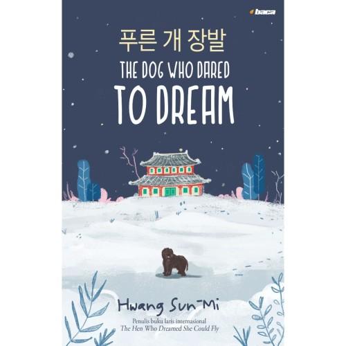 Foto Produk The Dog Who Dared to Dream - Hwang Sun-mi - Penerbit Baca dari Republik Fiksi