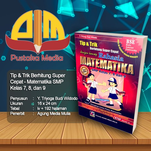 Foto Produk Tip Trik Berhitung Super Cepat Rahasia Matematika SMP Kelas 7 8 dan 9 dari Pustaka Media Surabaya