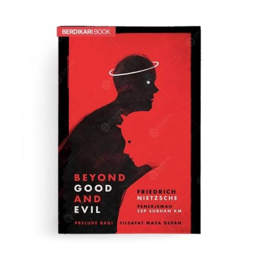 Foto Produk Beyond Good and Evil Prelude Bagi Filsafat Masa Depan - Jalan Baru dari Berdikari Book