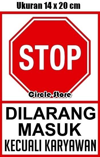 Jual Stiker Stop Dilarang Masuk Kecuali Karyawan Ukuran 14 X 20 Cm Indonesia Jakarta Pusat Circle Store Tokopedia