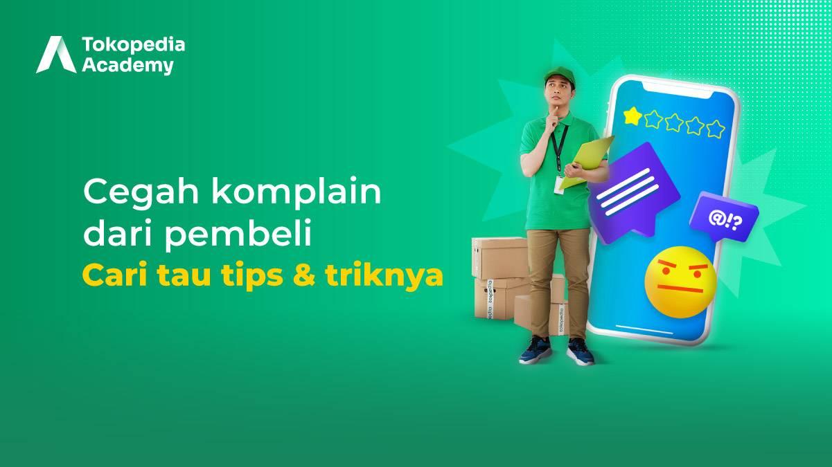 [Intermediate: 6/12] Cara Meminimalisir Komplain Pembeli di Tokomu